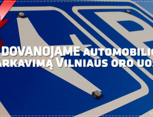 DOVANOJAME automobilio parkavimą Vilniaus oro uoste.